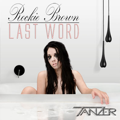 """Last Word"" Tanzer feat. Rockie Brown"