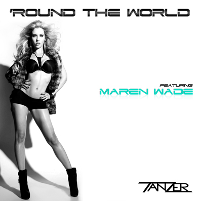 """Round The World"" Tanzer feat. Maren Wade"