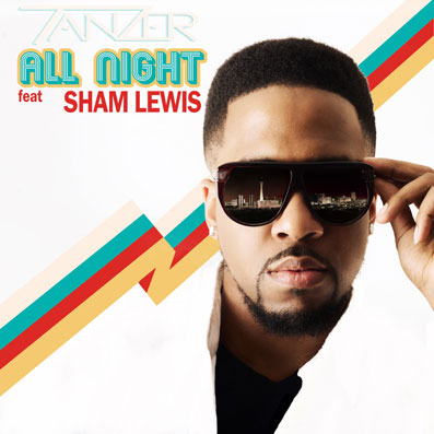 """All Night"" Tanzer feat. Sham Lewis"